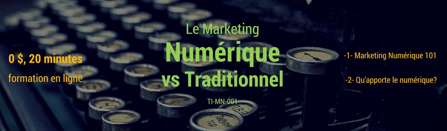 TI-MN-001 Le marketing numérique vs le traditionnel