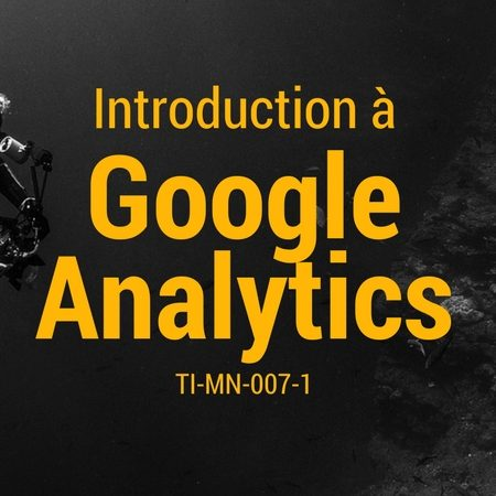 TI-MN-007-1 Introduction à Google Analytics