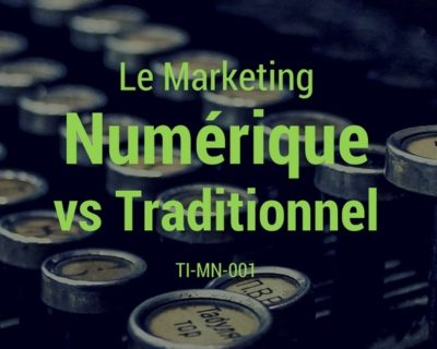 Le marketing numérique vs traditionnel