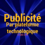 La Publicité par Plateforme Technologique