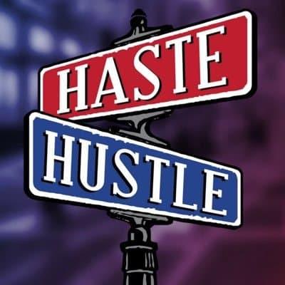 haste & hustle