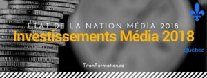 Investissements media quebec 2018